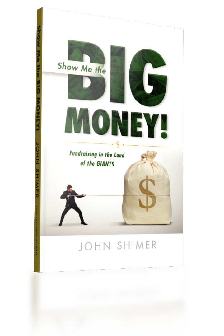Show me the Big Money fundraising help book by John Shimer